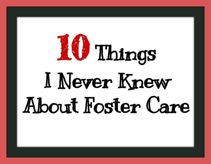 10ThingsINeverKnewAboutFosterCare