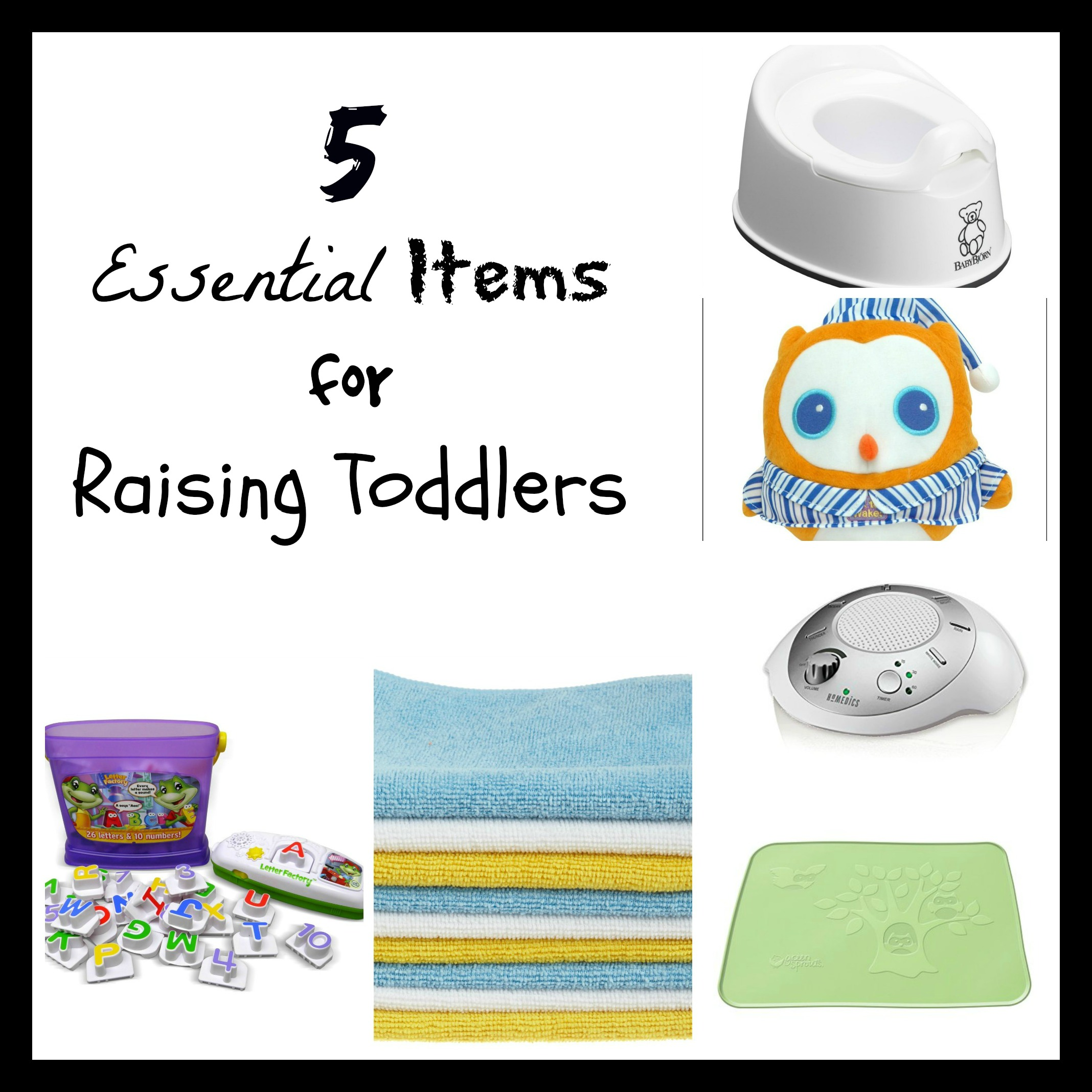 5 Essential Items for Raising Toddlers